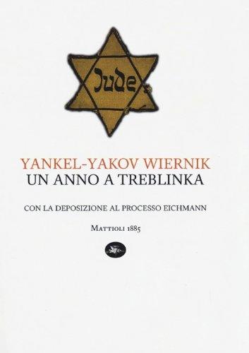 Un anno a Treblinka. Con la deposizione al processo Eichmann