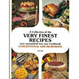 img - for A Collection of the Very Finest Recipes Ever Assembled into One Cookbook book / textbook / text book