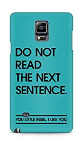 AMEZ do not read the next sentence i like you Back Cover For Samsung Galaxy Note 4