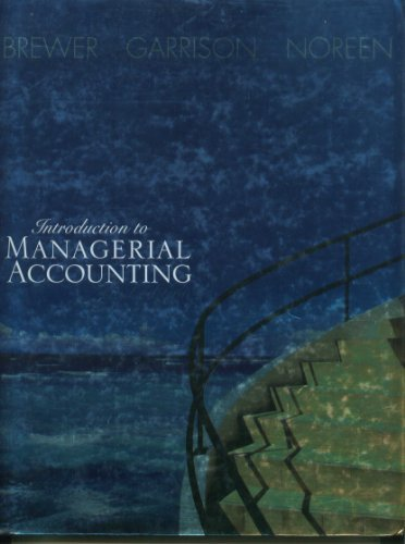 Introduction to Managerial Accounting 2nd (second) edition by Brewer, Peter C., Garrison, Ray H., Noreen, Eric W., Folk, J published by Irwin Professional Pub (2003) [Hardcover]