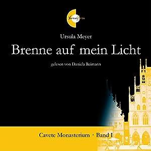 Brenne auf mein Licht (Cavete Monasterium 1) Hörbuch