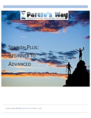 Pareto's Way Spanish Plus: Beginner to Advanced Audio Course; Including Volumes 1 and 2 with 10 CDs; 2 Course Books; 2 Comprehensive Exams and Answer Guides
