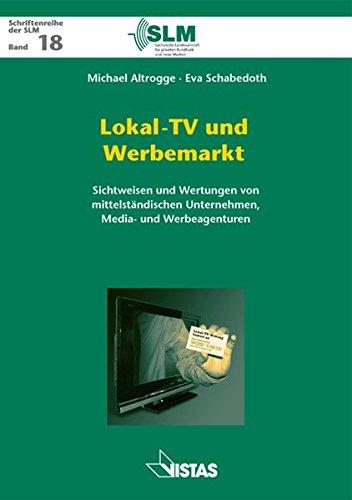 lokal-tv-und-werbemarkt-sichtweisen-und-wertungen-von-mittelstandischen-unternehmen-media-und-werbea