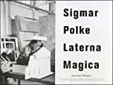 Sigmar Polke: Laterna Magica (German Edition) (3927789968) by Hentschel, Martin