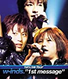 "w-inds.1st Live Tour ""1st message""(Blu-ray)"