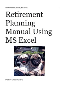 Retirement Planning Manual Using MS Excel from Tax Boot Camp Publishing