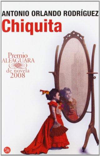 Chiquita (Spanish Edition) (Narrativa (Punto de Lectura))