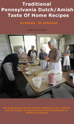 Free Kindle Book : Traditional Pennsylvania Dutch/Amish Taste Of Home Recipes