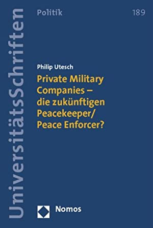 private-military-companies-die-zukuenftigen-peacekeeperpeace-enforcer-45353