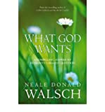 WHAT GOD WANTS: A COMPELLING ANSWER TO HUMANITY'S BIGGEST QUESTION (0340838167) by NEALE DONALD WALSCH