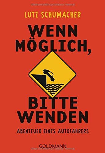 Buchseite und Rezensionen zu 'Wenn möglich, bitte wenden: Abenteuer eines Autofahrers' von Lutz Schumacher