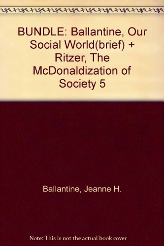 an analysis of the mcdonaldization of society by george ritzer (2004) george ritzer, the mcdonaldization of society sage (revised  (1990)  george ritzer, metatheoretical analysis of socioeconomics.