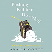 Pushing Rubber Downhill Audiobook by Adam Piggott Narrated by Davis Aurini
