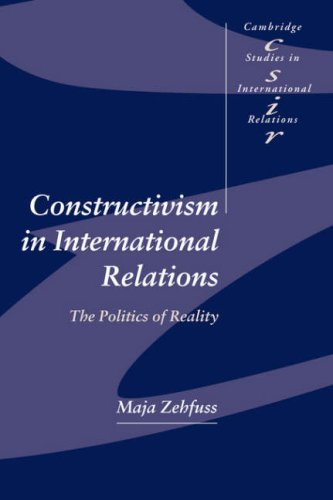 Constructivism in International Relations: The Politics of Reality (Cambridge Studies in International Relations)