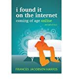 img - for [(I Found it on the Internet: Coming of Age Online )] [Author: Frances Jacobson Harris] [Jan-2011] book / textbook / text book