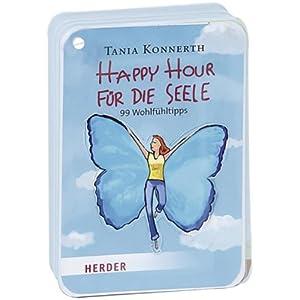 Happy Hour für die Seele: 99 Wohlfühltipps