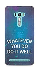 AMEZ whatever you do do it welly Back Cover For Asus Zenfone Selfie
