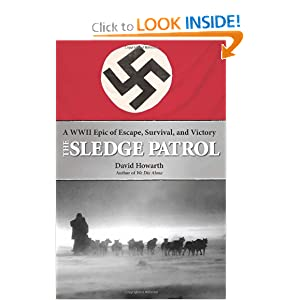 The Sledge Patrol: A WWII Epic of Escape, Survival, and Victory by David R. Howarth
