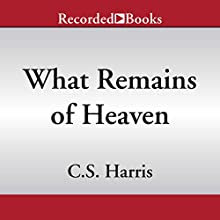 What Remains of Heaven Audiobook by C. S. Harris Narrated by Davina Porter