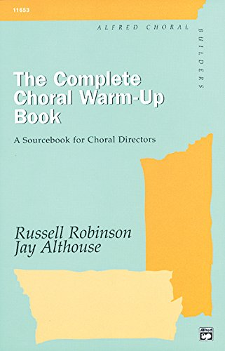 The Complete Choral Warm-up Book: Comb Bound Book
