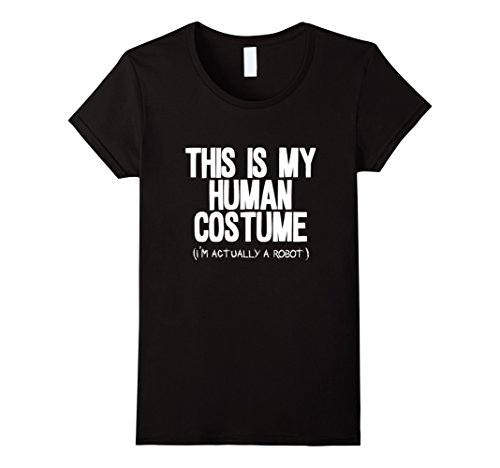 [Women's This is my human costume i'm actually a robot shirt Small Black] (Female Robot Costumes)