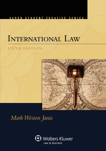 International Law, Sixth Edition (Aspen Student Treatise Series)