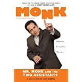 Mr. Monk and The Two Assistants (The Monk Series) ~ Lee Goldberg