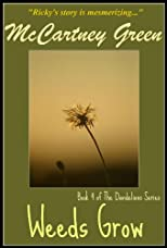 Weeds Grow - Book 4 of The Dandelions Series