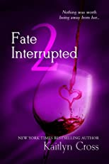 Fate Interrupted 2 (Book 2 of 2)
