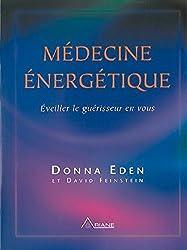 Médecine énergétique : Éveiller le guérisseur en vous
