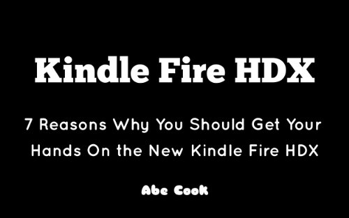 kindle-fire-hdx-7-reasons-why-you-should-get-your-hands-on-the-new-kindle-fire-hdx-english-edition