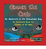 img - for [ JIMMIE THE CRAB: AN ADVENTURE IN THE CHESAPEAKE BAY - GREENLIGHT ] By Cullis, Joseph Christopher ( Author) 2013 [ Paperback ] book / textbook / text book