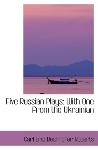 Five Russian Plays: With One from the Ukrainian