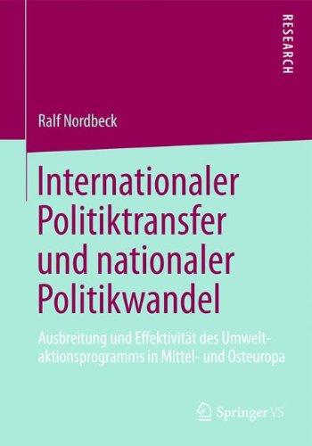 Internationaler Politiktransfer und nationaler Politikwandel: Ausbreitung und Effektivität des Umweltaktionsprogramms i