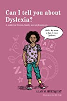 Can I tell you about Dyslexia?: A guide for friends, family and professionals (Can I tell you about?)