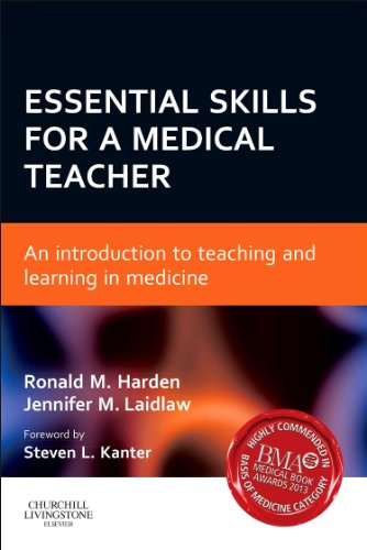 Essential Skills For A Medical Teacher: An Introduction To Teaching And Learning In Medicine, 1E