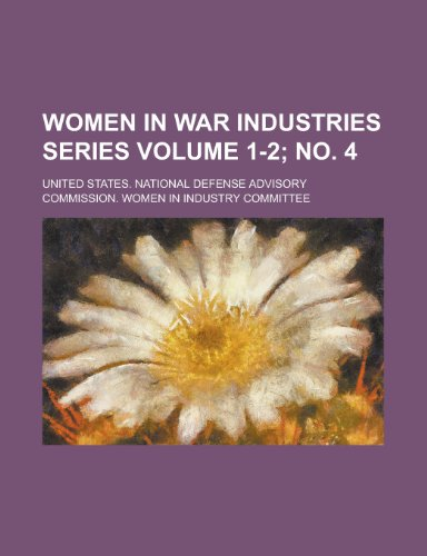 Women in War Industries Series Volume 1-2; No. 4