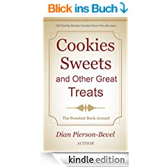 Cookies Sweets and Other Great Treats: Family Recipes handed down through the Ages (English Edition)