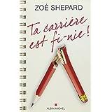 Ta carri�re est fi-nie !par Zo� Shepard