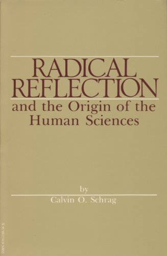 Radical Reflection and the Origin of the Human Sciences