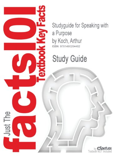 Studyguide for Speaking with a Purpose by Koch, Arthur