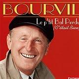 Bourvil Le P'Tit Bal Perdu