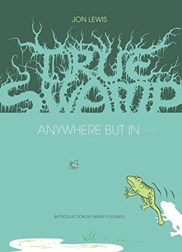 True Swamp 2 Anywhere But In . . . [Lewis, Jon] (Tapa Dura)
