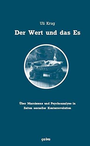 der-wert-und-das-es-uber-marxismus-und-psychoanalyse-in-zeiten-sexueller-konterrevolution