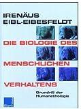 Image de Die Biologie des menschlichen Verhaltens: Grundriss der Humanethologie
