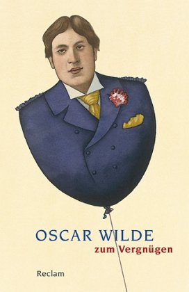 Oscar Wilde zum Vergnügen: