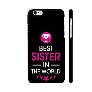 Colorpur Rakhi Special Best Sister In The World On Black Designer Mobile Phone Case Back Cover For Apple iPhone 6 / 6s | Artist: Dolly P