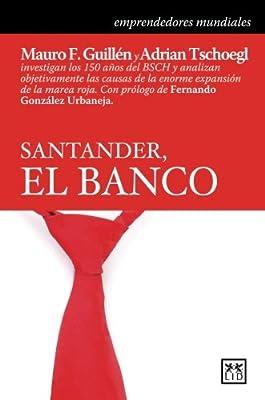Santander, el banco (Historia Empresarial) (Spanish Edition)