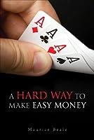 A Hard Way to Make Easy Money