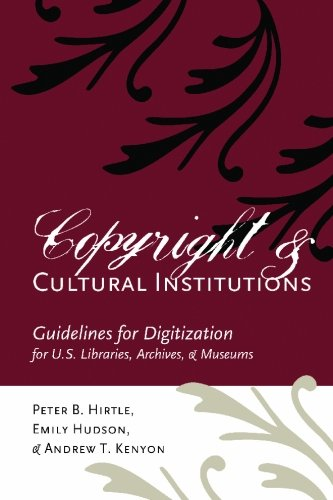 Copyright and Cultural Institutions: Guidelines for Digitization for U.S. Libraries, Archives, and Museums PDF
